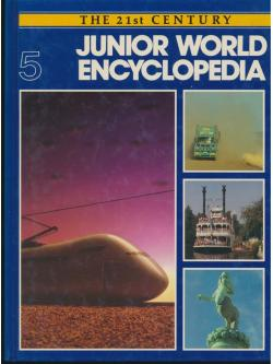 THE 21 st CENTURY JUNIOR WORLD Encyclopedia 5