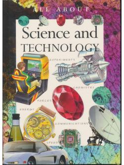 ALL ABOUT Science and TECHNOLOGY
