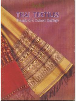 THAI TEXTILES Threads of a Cultural Heritage