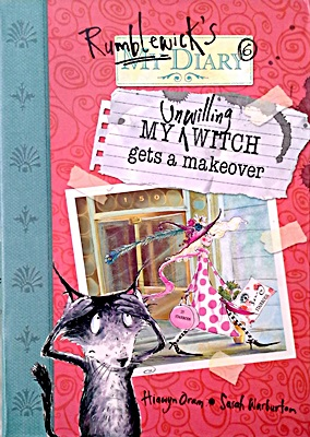 Rumblewick's Diary: My Unwilling Witch Gets a Makeover