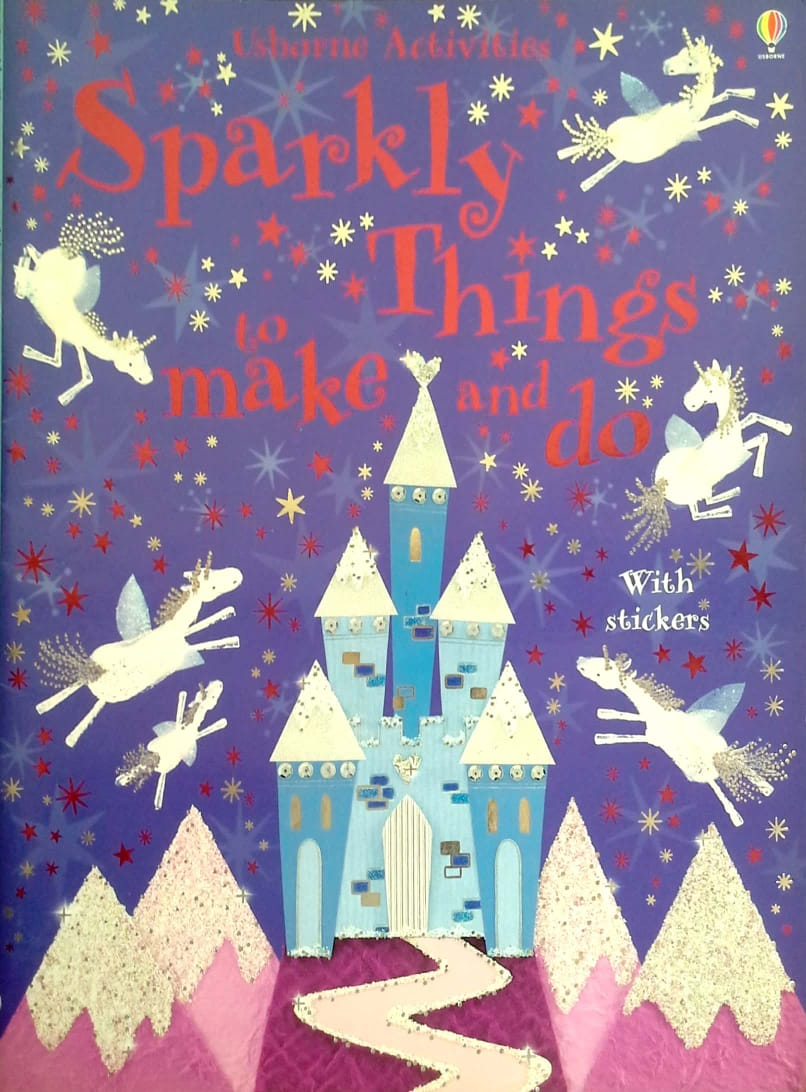 Usborne Activities – Sparkly Things to Make and Do