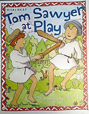 Toy Stories: Tom Sawyer at Play and other stories