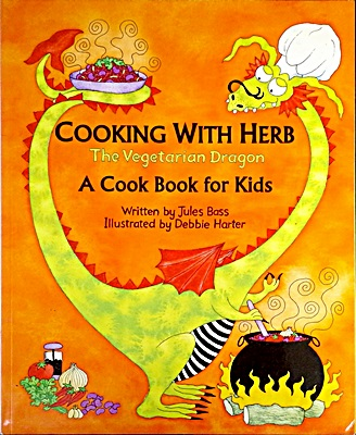 Cooking with Herb, the Vegetarian Dragon: A Cookbook for kids