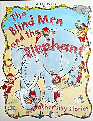 Blind Men & the Elephant and Other Silly Stories