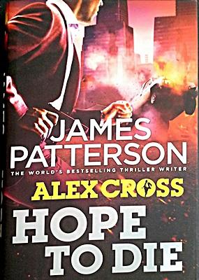 Hope to Die: (Alex Cross 22)