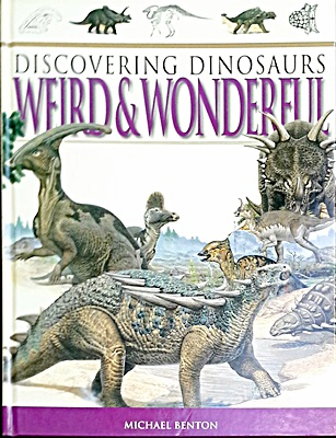 Discovering Dinosaurs Weird & Wonderful