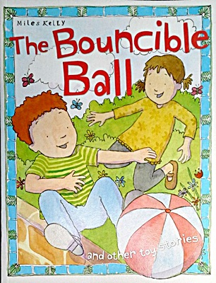 Toy Stories: The Bouncible Ball and other stories