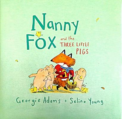 Nanny Fox & the Three Little Pigs
