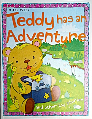 Toy Stories: Teddy Has An Adventure and other stories