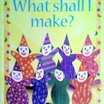 Usborne Activities – What Shall I Make?