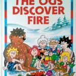 The Ogs Discover Fire