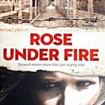 Rose Under Fire
