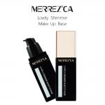 Merrez'ca Lovely Shimmer Make-Up Base