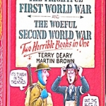 Horrible History - The Frightful First World War + The Woeful Second World War