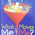 What Makes Me Me?