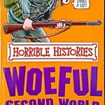 Horrible History - The Woeful Second World War