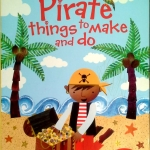 Usborne Activities – Pirate Things to Make and Do