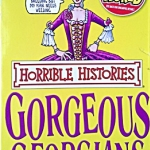 Horrible History - The Gorgeous Georgians