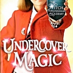 Undercover Magic: Book 2 (Witch of Turlingham Academy)