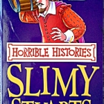 Horrible History - The Slimy Stuarts