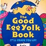 The Good Egg Yolk Book