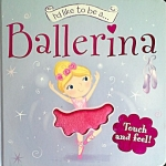 I'd like to be a Ballerina