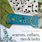 Scarves, Ties, Collars and Belts (Design and Make)