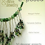 Bead and Wire Jewelry Exposed: 50 Designer Projects