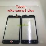 ทัสกรีน Wiko Sunny 2 plus