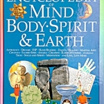 Encyclopedia of Mind, Body, Spirit & Earth