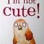 I'm Not Cute! thumbnail 1