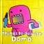 Things to Do with Domo thumbnail 1