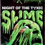 Night of the Toxic Slime thumbnail 1